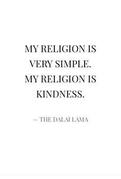 Religion Kindness The Dalai Lama Quote Spirituality Authenticity