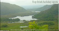 Top Irish holiday spots by the Irish. Ireland is a 'must visit' country for 2015! Find out why at Ireland Calling
