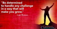 Challenges makes you grow. #Caregiving www.CaregiversCaregiver.com