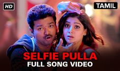 Selfie Pulla | Full Video Song  | Kaththi | Vijay, Samantha Ruth Prabhu Mp3 Song Download, Download Video, Hit Songs, Love Songs, Tamil Video Songs, Vijay Actor, Samantha Ruth, Internet Tv, Music Lovers