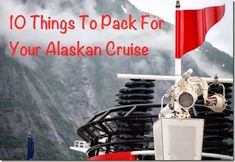 10 Things to pack for your Disney Alaskan Cruise.  Tips you will be glad you know before you go.