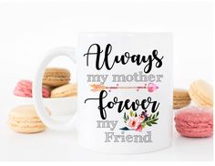Always My Mother, Forever my Friend - Mother's Day Mug - Mothers day Gift, Gift for mom, Mothers day, mom mug, mug, Mother's day Gift by MysticCustomDesignCo on Etsy