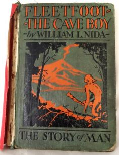 Fleetfoot, The Cave Boy Book 2 of the Story of Man series  by William L. Nida. Published 1929. Illustrations by Grace Betts. Grace May Betts)