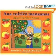 Ana Cultiva Manzanas / Apple Farmer Annie: A Bilingual Edition in Spanish and English (9780525472520): Monica Wellington, Eida del Risco: Books @ amazon