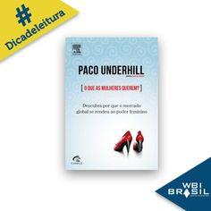 """O norteamericano Paco Underhill assina o livro """"O que as mulheres querem?"""". A obra aborda o poder e participação a feminina no mercado consumidor, além de falar sobre a influência delas no desenvolvimento de novos produtos e serviços."""