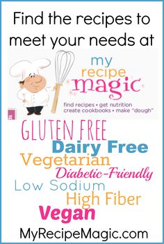 Find thousands of recipes that are Gluten Free, Dairy Free, Vegetarian, Diabetic-Friendly, and other special dietary needs at MyRecipeMagic.com. #sixsistersstuff #glutenfree #vegetarian #healthy