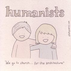 Humanists go to church!    From StickyComics.com (http://www.stickycomics.com/wp-content/uploads/humanists_go_to_church.jpg)