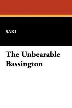 The Unbearable Bassington, by Saki (Hardcover)