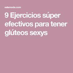 9 Ejercicios súper efectivos para tener glúteos sexys
