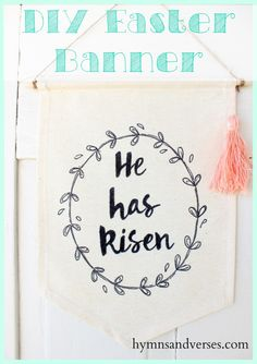 DIY He Has Risen Easter Banner - Hymns and Verses