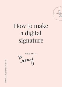 How to make a digital signature for your website and emails (+ a free video tutorial) — Ashley Srokosz - Have you wondered how to make a digital signature like what you see on websites and at the bottom o - Social Media Branding, Personal Branding, Marca Personal, Branding Your Business, Creative Business, Business Tips, Online Business, Corporate Branding, Business Logos