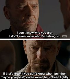 Top Breaking Bad Inspirational Image Quotes and Sayings Walter White,Jesse Pinkman Saul Goodman Breaking Bad Quotes, Breaking Bad 3, Tv Show Quotes, Movie Quotes, Best Tv, The Best, Mejores Series Tv, Best Movie Lines, Tread Lightly