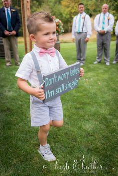 Ring bearer sign: Don't worry ladies, I'm still single!  Can you handle the cuteness? Heidi & Heather Wedding Photography Salem / Portland Oregon https;//www.heidiandheather.com