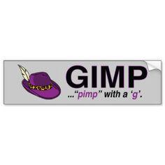 Gimp Pimp Bumper Sticker