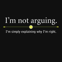Funny TShirt I'm Not Arguing. I'm Simply Explaining Why I'm Right. T-Shirt - LOLShirts