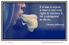 Thomas Jefferson's theory on unjust laws... marijuana cannabis