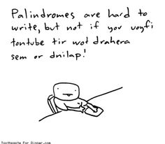 palindromes are hard to write