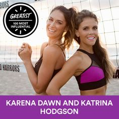 The 100 Most Influential People in Health and Fitness. 13.) Karena Dawn and Katrina Hodgson