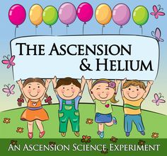 The Ascension & Helium: An Ascension Science Experiment