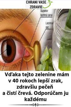 Vďaka tejto zelenine mám v 40 rokoch lepší zrak, zdravšiu pečeň a čistí črevá. Odporúčam ju každému Eat Seasonal, Health Fitness, Crafts, Per Diem, Herbs For Health, Manualidades, Craft, Fitness, Crafting