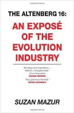 The Altenberg 16: An Exposé of the Evolution Industry: Suzan Mazur: 9781556439247: Amazon.com: Books