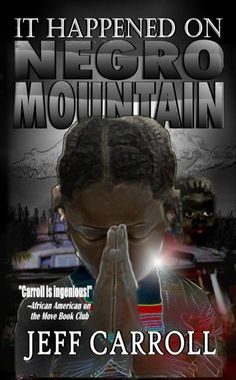 Buy It Happened on Negro Mountain by Jeff Carroll and Read this Book on Kobo's Free Apps. Discover Kobo's Vast Collection of Ebooks and Audiobooks Today - Over 4 Million Titles! Seven Years Old, Drugs, The Neighbourhood, Audiobooks, Literature, Hip Hop, Fiction, This Book, Ebooks