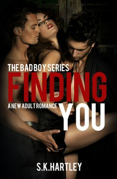 Finding You (Bad Boy, #1)  by S.K. Hartley