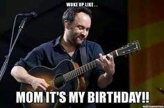 Mom its my Birthday