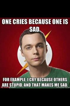 Sheldon Cooper on being sad. For more Quotes visit http://sheldoncooperquotes.net