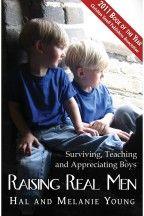 Raising Real Men -  Surviving, Teaching, and Appreciating Boys - Blog (& book)
