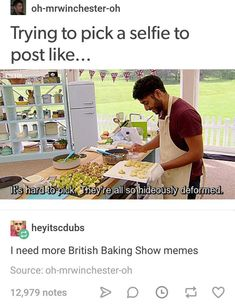 oh-mrwinchester-oh Trying to pick a selfie to I need more British Baking Show memes - iFunny :) All Meme, Stupid Funny Memes, Funny Relatable Memes, Haha Funny, Funny Posts, Funny Stuff, Funny Things, Random Stuff, Random Meme