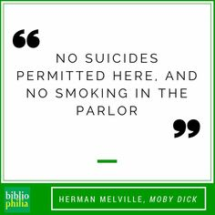 No suicides permitted here. From Moby Dick by Herman Melville