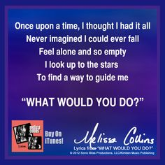 """Have you ever heard news that you felt you couldn't handle? This song was written with that in mind.... asking """"WHAT WOULD YOU DO?"""" from her EP - """"listen.""""  VISIT Melissa Collins on Facebook:   www.facebook.com/themelissacollins  © 2012 Sonic Bliss Productions, LLC/Kimden Music Publishing"""
