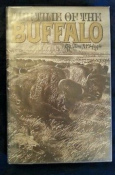 The Time of the Buffalo Tom McHugh HCDJ Stated 1st Edition Vintage 1972