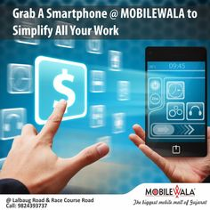 Grab A #Smartphone @ #MOBILEWALA to Simplify All Your Work #mobilewalavadodara