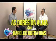 As Dores da Alma - com Haroldo Dutra Dias - Programa - 162 (07/05/2017) - YouTube