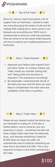 PSA: TIPS OF THE TRADE Hello, fellow Poshers! This just my take on how to make trading as seamless and successful as possible. Please take some time to read this and tag your Posh pals, especially newcomers who want to make the best of their Posh experience! I have been on Poshmark for 5 years now and have seen every kind of scammer come and go. I've also personally conducted many high-end successful trades and want to advocate for the best possible outcomes! HAPPY Other