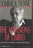 The Mansions of Limbo by Dominick J. Dunne