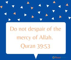 Never despair at the mercy of Allah!