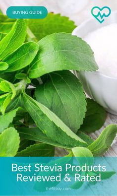 Best Stevia Products Reviewed & Rated