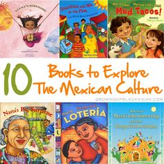 10 Books to Explore The Mexican Culture. Good to have cultural diversity in classroom materials.