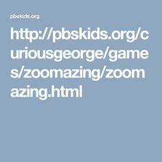 http://pbskids.org/curiousgeorge/games/zoomazing/zoomazing.html