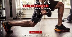 12 Days of Christmas Workout Challenge -Day #5: Traps and Legs