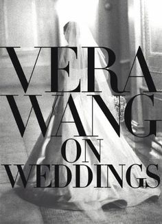 Vera Wang on Weddings - Beautiful photography, style, design ideas and personal stories. Vera designs wedding gowns because she loves them. You can feel that with this book.