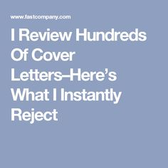 I Review Hundreds Of Cover Letters–Here's What I Instantly Reject