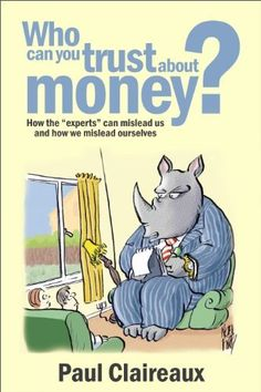 Who can you trust about money?:How the experts can mislead us and how we mislead ourselves. Marketing Strategies, Trust, Money, Canning, Comics, Amazon, Books, Livros, Amazons