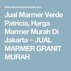 Jual Marmer Verde Patricia, Harga Marmer Murah Di Jakarta ~ JUAL MARMER GRANIT MURAH