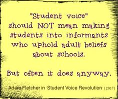 """""""Student voice"""" should not mean making students into informants who uphold adults believes about schools. Student Voice, Schools, Revolution, The Voice, Believe, Students, Education, Learning, Studying"""