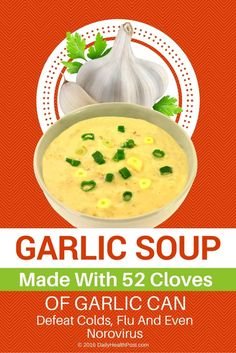 Garlic Soup Made With 52 Cloves of Garlic Can Defeat Colds, Flu And Even Norovirus via @dailyhealthpost