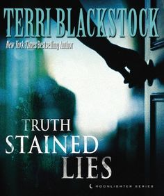 """Truth Stained Lies"" by Terri Blackstock ~ I had forgotten how quickly & thoroughly Terri Blackstock could draw me into her stories. Fully enjoyed this book."